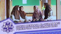 Hukum Membaca Alquran bagi Perempuan yang Sedang Haid