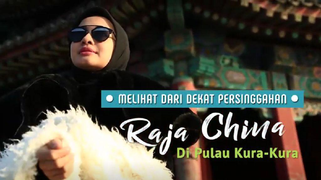 Melihat dari Dekat Persinggahan Raja Cina di Pulau Kurakura