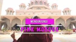 Mengunjungi Pink Mosque di Malaysia