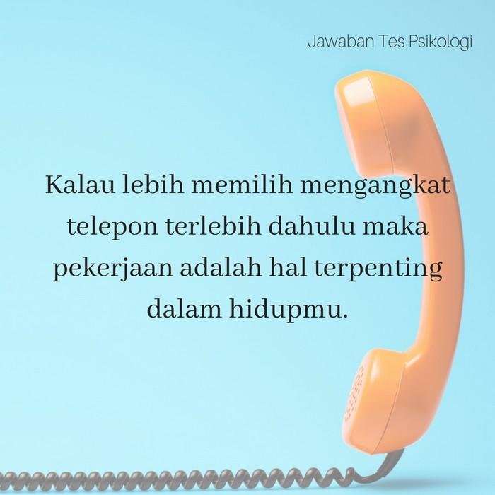 Telepon menggambarkan kehidupan pekerjaan. Jika kamu memilih untuk mengangkat telepon terlebih dahulu di banding melakukan hal lain terlebih dahulu maka pekerjaan masuk dalam prioritas tertinggi saat ini. (Foto: Thinkstock/detikcom)