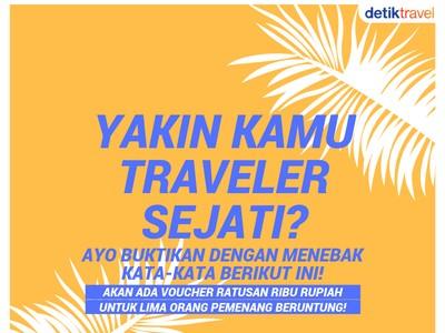 Apakah Kamu Traveler Sejati? Ayo Dapatkan Voucher Ratusan Ribu Rupiah