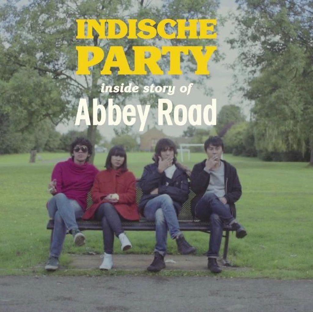 Indische Party Bagi Pengalaman di Abbey Road Lewat Video Dokumenter