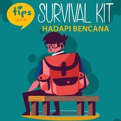 Jaga-Jaga Kalau Ada Bencana, Ini Daftar Survival Kit yang Sebaiknya Ada