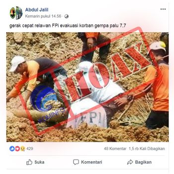 Kominfo menyatakan foto relawan FPI yang sedang mengevakuasi korban ini bukan terkait evakuasi korban gempa Palu, Sulteng. Gambar tersebut, kata Kominfo, terkait peristiwa longsor di Sukabumi