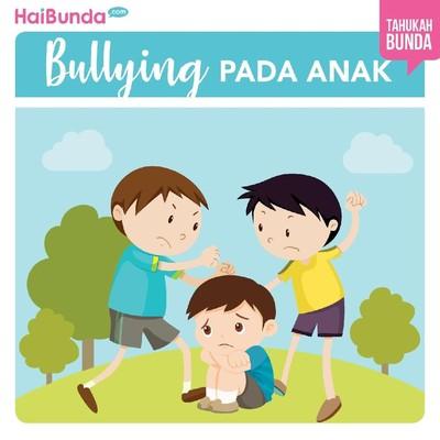 Penyebab Bullying pada Anak