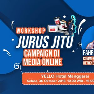 Mau Sukses Beriklan di Media Online? Buruan Ikut Workshop detikcom