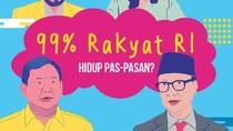 99% Rakyat RI Hidup Pas-pasan?