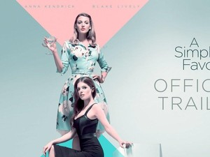 Sinopsis A Simple Favor, Dibintangi Anna Kendrick dan Blake Lively