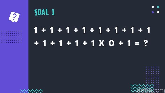 Soal pertama, buat kamu yang jago matematika pasti tahu dong jawabannya! Jangan lupa terapkan aturan operasi matematika ya. (Foto: detikHealth)