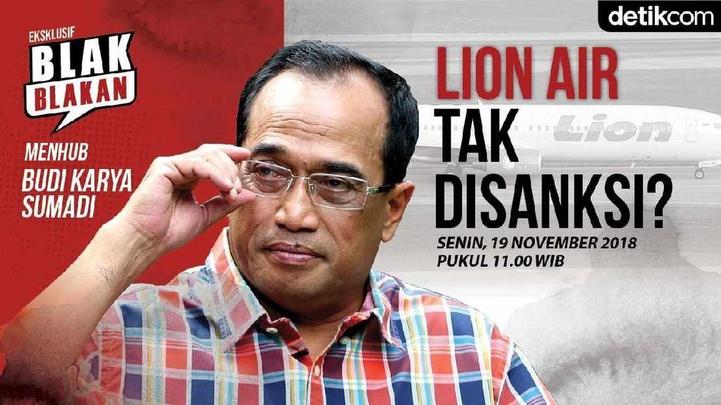 Tonton Blak-blakan Menhub Soal Sanksi Lion Air Pukul 11.00 WIB