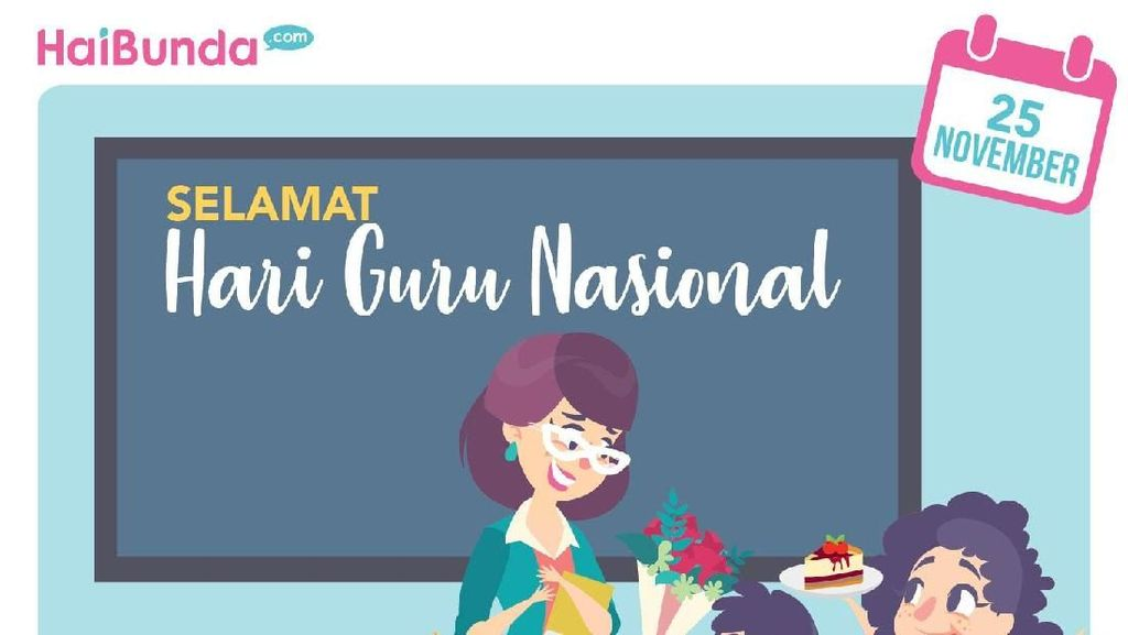 Ajak Anak Memperingati Hari Guru Nasional Yuk, Bun
