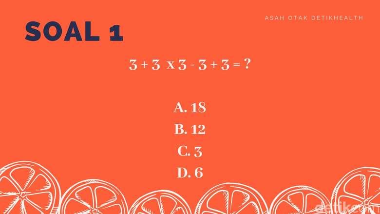 Kalau kamu hapal rumus hitungan matematika, pasti dengan mudah akan tau jawaban dari soal pertama ini.
