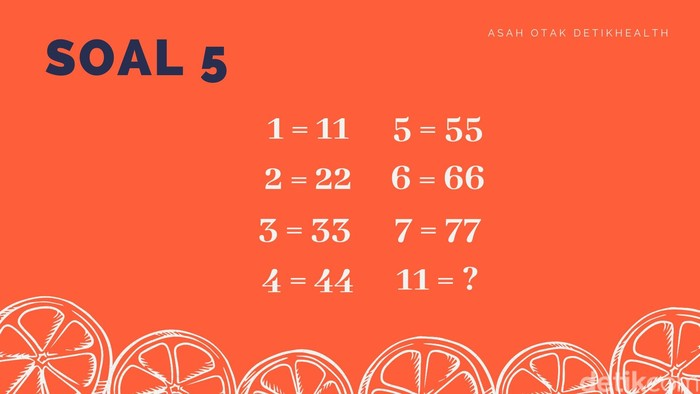 Matematika bukan hanya soal angka namun juga logika. Soal satu ini akan menantang logikamu dalam bermain.