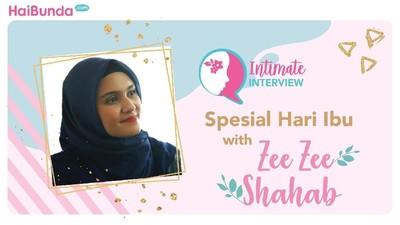 Simak Intimate Interview Zee Zee Shahab Spesial Hari Ibu