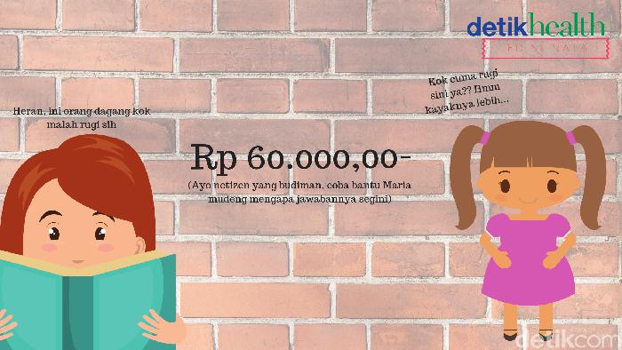 Ada yang bisa jelaskan kenapa Maria rugi Rp 60.000,00- ? (Foto: detikHealth)