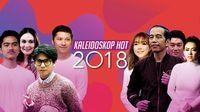Sebelum Party, Nih Baca Kaleidoskop Dunia Hiburan Sepanjang 2018!