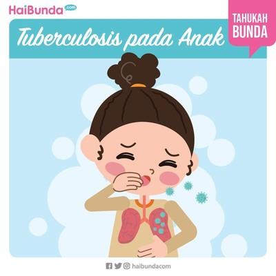 Bunda, Waspadai Tuberkulosis pada Anak