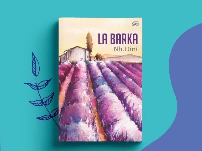 Novel Terbaik Nh Dini La Barka Terbit Lagi 1 April Foto: Istimewa