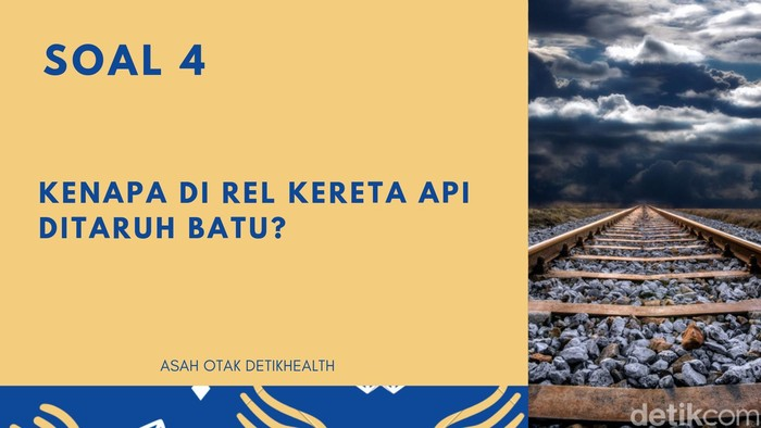 Pernah kamu penasaran mengapa rel kereta api diberi batu banyak-banyak? (Foto: detikHealth)