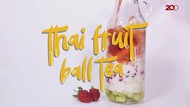 Segar Menggiurkan Thai Fruit Ball Tea