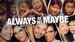 Always Be My Maybe: Tontonan Terbaik Saat Liburan