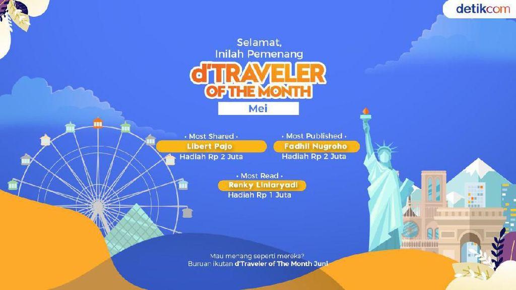 Inilah Juara dTraveler of The Month Mei yang Dapat Jutaan Rupiah