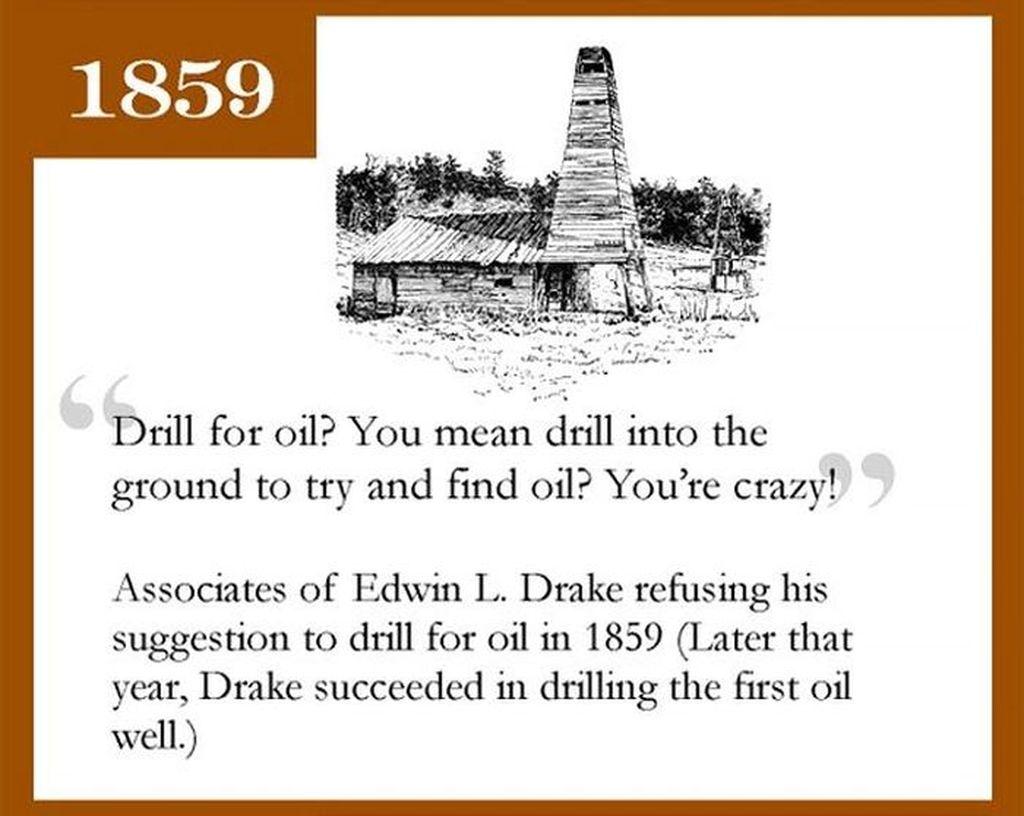 Pengeboran Minyak: Mengebor untuk minyak? Maksud kalian mengebor ke bawah tanah untuk mencoba menemukan minyak? Kalian gila. Foto: infographicity
