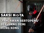 Pahlawan Bertopeng di Barisan Terdepan Demo Hong Kong