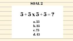 Apakah kamu merasa jago matematika? Kalau begitu kamu mungkin suka asah otak dengan soal matematika ini. Ayo coba kerjakan dan tulis di komentar hasilnya.