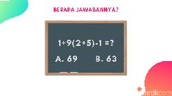 Soal matematika berikut sebetulnya sederhana namun tetap menuntut fokus dan kemampuan berpikir logis. Buktikan kecerdasan kamu, jawab dengan benar semuanya.