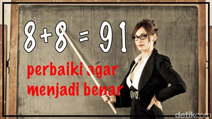 Tanpa mengubah angka atau tanda apapun, bagaimana caranya membuat persamaan ini jadi benar? Foto: Uyung/detikHealth