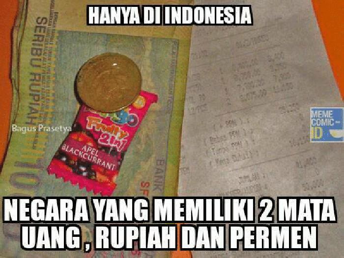 Setiap negara memilki satu mata uang, tapi di Indonesia ada dua. Satu mmata uang Rupiah, satunya lagi permen. Soalnya permen kerap jadi pengganti uang receh untuk kembalian. Foto: istimewa