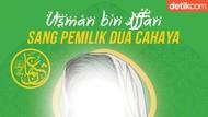 Jangan Ambyar Ditinggal Nikah Pujaan Hati, Contohlah Utsman bin Affan