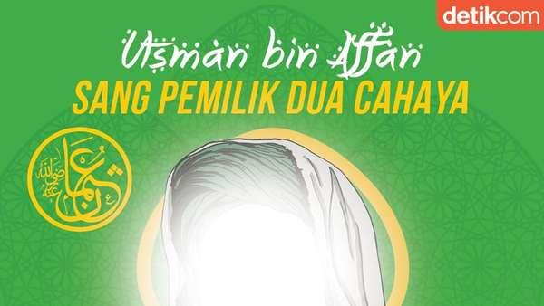 Kisah Sahabat Nabi: Utsman bin Affan, sang Pemilik Dua Cahaya