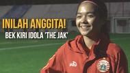 Inilah Anggita! Bek Kiri Idola Baru The Jak