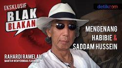 Blak-blakan Rahardi Ramelan: Mengenang Habibie dan Saddam Hussein