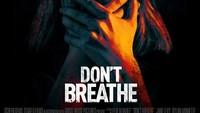 Sinopsis Dont Breathe, Drama Pencurian Rumah Lelaki Buta