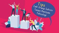 Tips Jadi Orang Sukses Tanpa Bantuan Teknologi