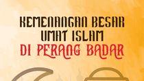 Kemenangan Besar Umat Islam dalam Perang Badar
