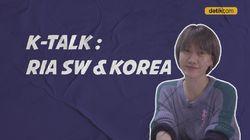 K-Talk Ep 18: Adiksi Ria SW Nikmati Korea Selatan