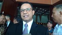 Anies: Begitu Surat Cawagub DKI Masuk, Akan Segera Diteruskan ke DPRD