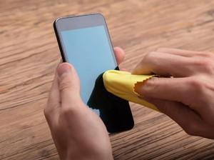 Begini Cara Membersihkan Handphone untuk Menghindari Virus Corona