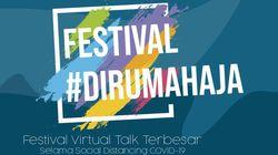 FESTIVAL #DIRUMAHAJA, Virtual Talk Terbesar saat Social Distancing COVID-19