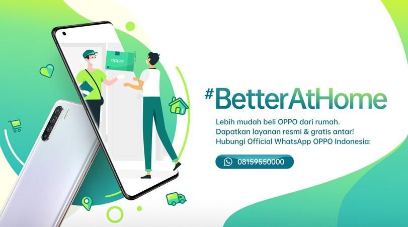 Lawan Covid-19, OPPO Gagas Kampanye #BetterAtHome untuk Konsumen
