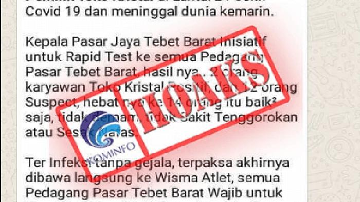 Sebuah pesan berantai melalui platform WhatsApp mengatakan bahwa pemilik salah satu toko di Pasar Tebet Barat meninggal akibat positif Covid-19. Namun benarkah informasi tersebut?