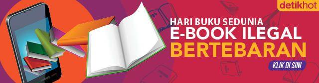 Banyak e-book ilegal bertebaran yang membuat rugi banyak penulis buku
