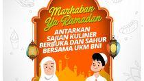 Ramadhan, #AntarkanSemangat dan Nikmati Kuliner UKM BNI #dirumahsaja