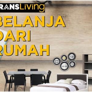 Berkat Trans Living, Belanja Furnitur dan Dekorasi Bisa dari Rumah!