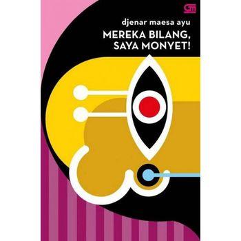 Buku Kumpulan Cerpen Djenar Maesa Ayu 'Mereka Bilang, Saya Monyet!'