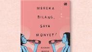 Ini Bocoran Sampul Buku Baru Djenar Maesa Ayu Mereka Bilang, Saya Monyet!